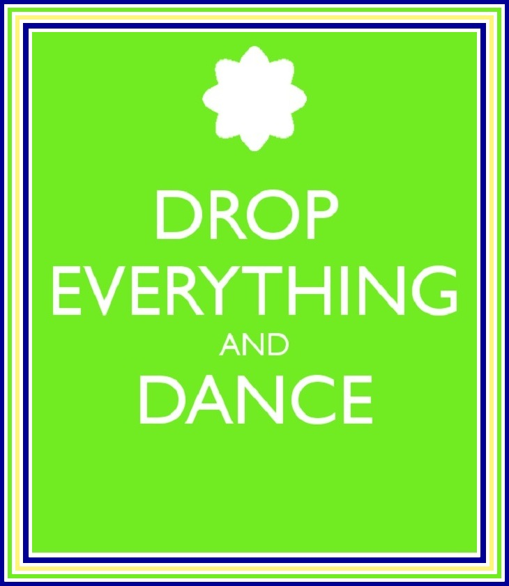 drop everything and dance - copy
